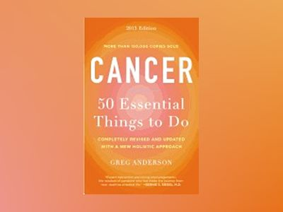Cancer: 50 Essential Things to Do av Greg Anderson