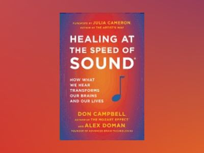 Healing at the Speed of Sound av Don Campbell