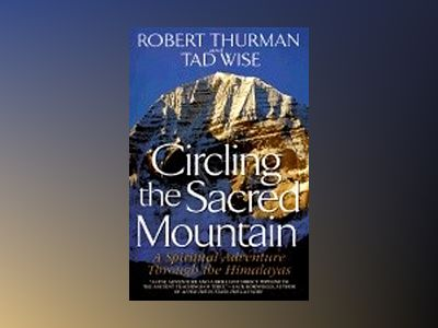 Circling the Sacred Mountain av Robert Thurman