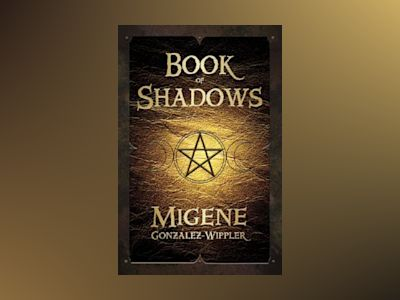 Book of Shadows av Migene Gonzalez-wippler