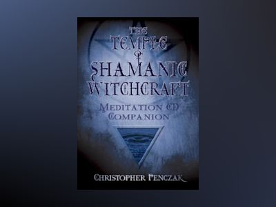 The Temple of Shamanic Witchcraft CD Companion av Christopher Penczak