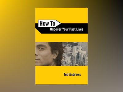 How to Uncover Your Past Lives av Ted Andrews