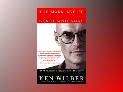 The Marriage of Sense and Soul av Ken Wilber