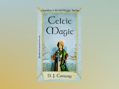 Celtic Magic av D. J. Conway