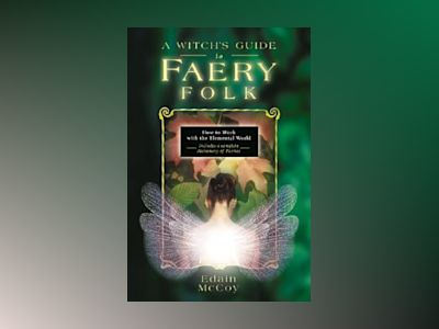 Witchs guide to faery folk - reclaiming our working relationship with invis av Edain McCoy