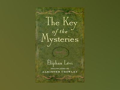 Key of the Mysteries av Eliphas Levi