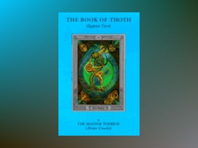 Book of thoth - being the equinox v. iii, no. 5 av Aleister aleister Crowley Crowley