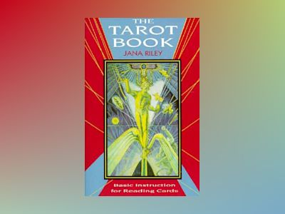 The Tarot Book: Basic Insturction for Reading Cards av Jana Riley