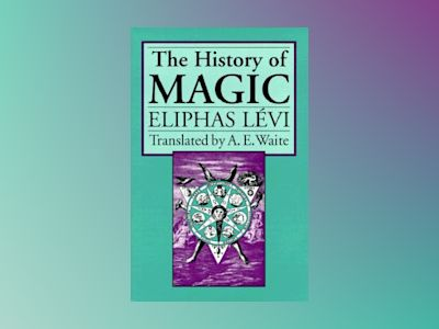 The History of Magic av Eliphas Levi