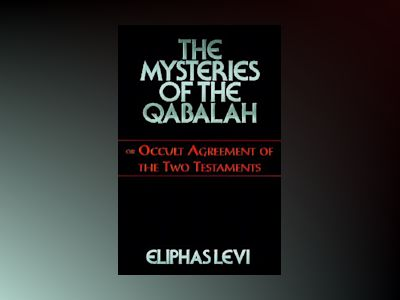 Mysteries of the Qabalah av Eliphas Levi