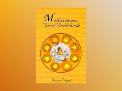Motherpeace Tarot Guidebook av Vogel