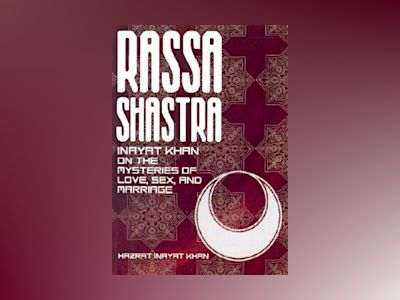 Rassa Shastra: Inayat Khan on the Mysteries of Love, Sex, and Marriage av Hazrat Inayat Khan