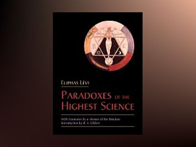 Paradoxes Of The Highest Science av Eliphas Levi