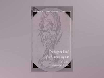 The Magical Ritual of the Sanctum Regnum av Eliphas Levi