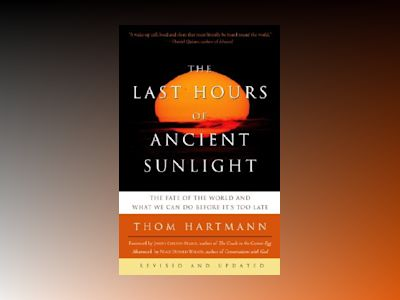 Last hours of ancient sun - rev av Thom Hartmann