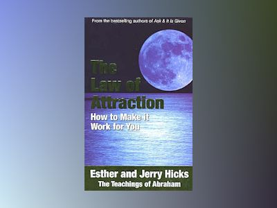 Law of attraction - the basics of the teachings of abraham (r) av Jerry Hicks