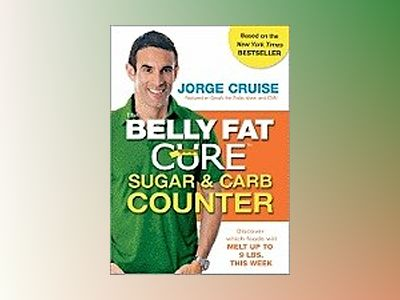 The Belly Fat Cure Sugar and Carb Counter av Jorge Cruise