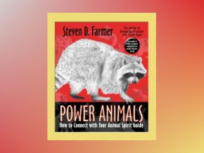 Power animals - how to connect with your animal spirit guide av Steven Farmer