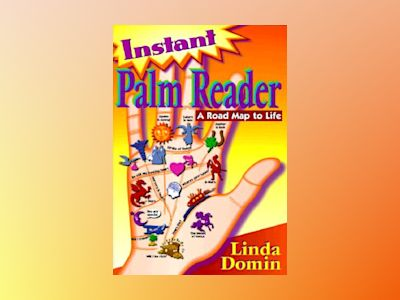 Instant Palm Reader Instant Palm Reader: A Roadmap to Life a Roadmap to Life av Linda Domin