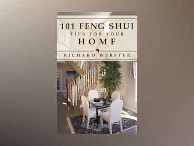 101 Feng Shui Tips for the Home av Richard Webster