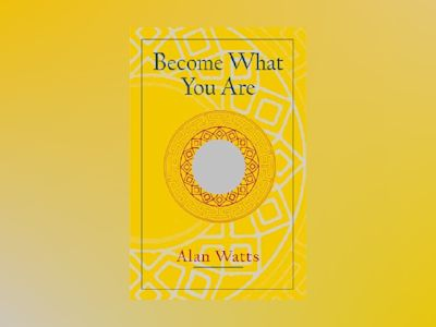 Become what you are av Alan W. Watts