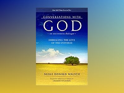 Conversations With God: An Uncommon Dialogue--Embracing The Love Of The Universe (Expanded Anniversa av Walsch Neale Donald