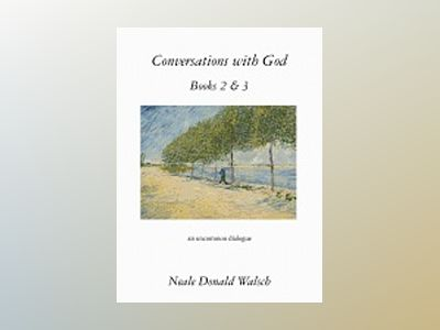 Conversations with God, Books 2 & 3: An Uncommon Dialogue av Neale Donald Walsch