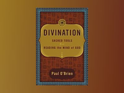Divination sacred tools for reading the mind of God av Paul O´Brien
