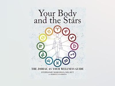 Your body and the stars - the zodiac as your wellness guide av Rebecca Gordon