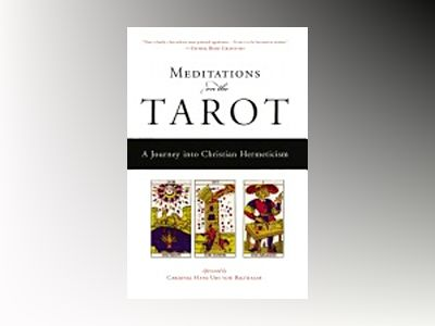 Meditations On The Tarot: A Journey Into Christian Hermeticism (Translated By Robert Powell) av Anonymous