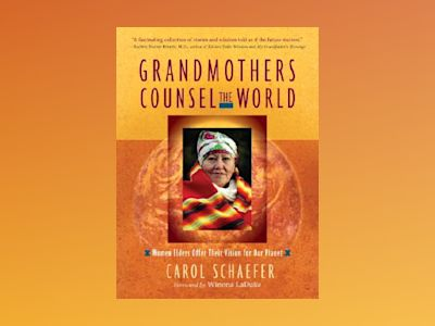 Grandmothers Counsel the World av Carol Schaefer