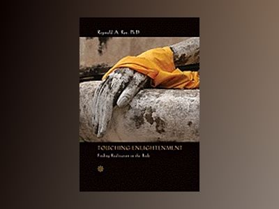 Touching enlightenment - finding realization in the body av Reginald A. Ray