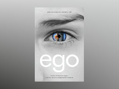 Ego: The Fall of the Twin Towers and the Rise of an Enlightened Humanity av Peter Baumann