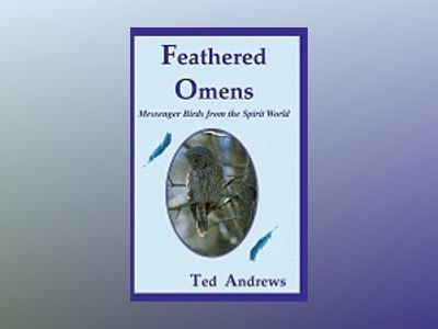 Feathered Omens: Messenger Birds From The Spirit World (40-Card Deck & Guidebook) av Ted Andrews