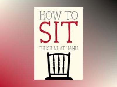 How to sit av Thich Nhat Hanh