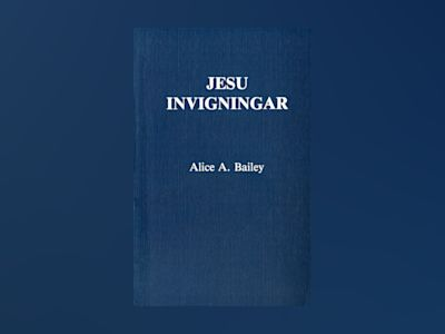 Jesu invigningar av Alice A Bailey