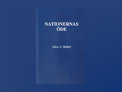 Nationernas öde av Alice A Bailey