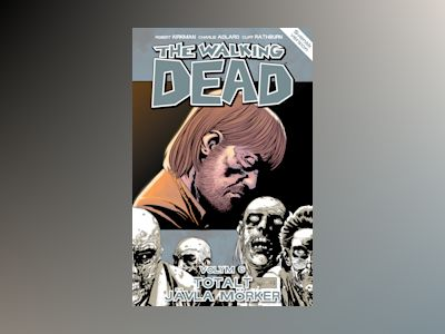 The Walking Dead volym 6. Totalt jävla mörker av Robert Kirkman