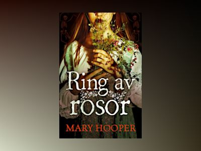Ring av rosor av Mary Hooper