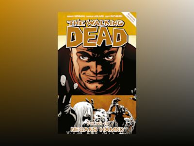 The Walking Dead volym 18. Negans hämnd av Robert Kirkman