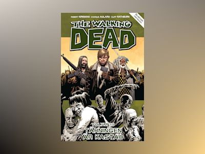 The Walking Dead volym 19. Tärningen är kastad av Robert Kirkman