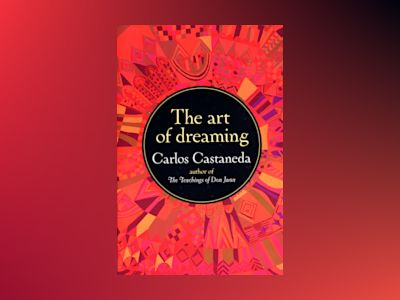 Art Of Dreaming av Carlos Castaneda