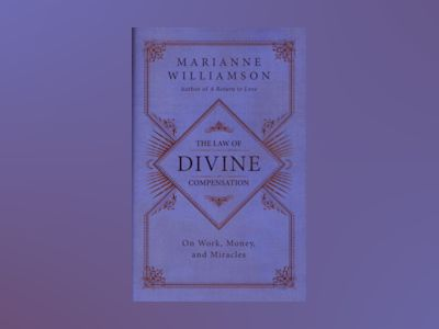 Law of divine compensation - on work, money, and miracles av Marianne Williamson