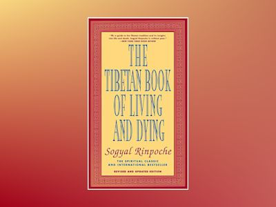 Tibetan Book Of Living And Dying: A New Spiritual Classic (F av Rinpoche Sogyal