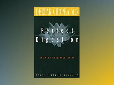 Perfect Digestion av Deepak Md Chopra