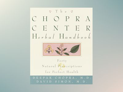 The Chopra Center Herbal Handbook av Deepak Md Chopra