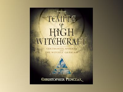 Temple of high witchcraft - ceremonies, spheres and the witches qabalah av Christopher Penczak
