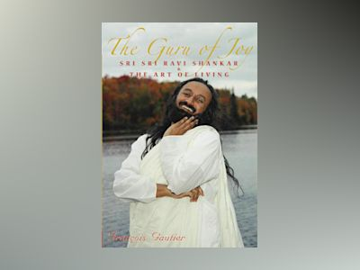 Guru of joy - sri sri ravi shankar and the art of living av Francois Gautier
