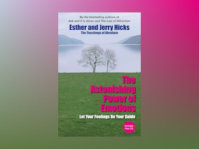 Astonishing power of emotions - your inner guide to the law of attraction av Jerry Hicks