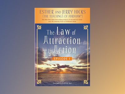 Law of attraction in action episode i av Jerry Hicks